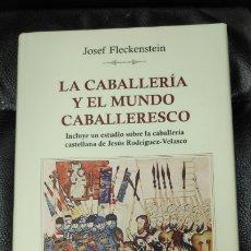 Libros: LA CABALLERIA Y EL MUNDO CABALLERESCO ( JOSEF FLECKENTEIN ). Lote 218872565