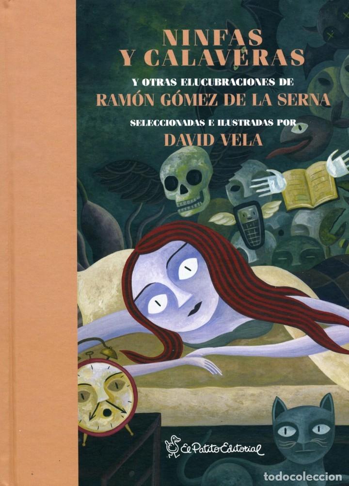 RAMÓN GÓMEZ DE LA SERNA NINFAS Y CALAVERAS, TEXTOS SELECCIONADOS E ILUSTRADOS POR DAVID VELA (Libros Nuevos - Literatura - Ensayo)