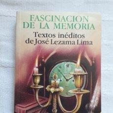 Libros: LA FASCINACIÓN DE LA MEMORIA. JOSÉ LEZAMA LIMA. Lote 172827729