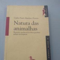 Livros: NATURA DAS ANIMALHAS.BESTIARIO MEDIEVAL DA LÍRICA PROFANA GALEGO-PORTUGUESA.CARLOS P. MARTÍNEZ PEREI. Lote 173374504