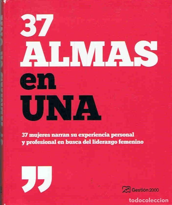37 ALMAS EN UNA. 37 MUJERES NARRAN SU EXPERIENCIA PERSONAL Y PROFESIONAL EN BUSCA DEL LIDERAZGO FEME (Libros Nuevos - Literatura - Ensayo)