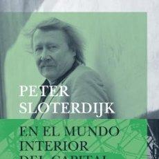 Libros: EN EL MUNDO INTERIOR DEL CAPITAL SLOTERDIJK, PETER SIRUELA, 2019 GASTOS DE ENVIO GRATIS. Lote 176315625