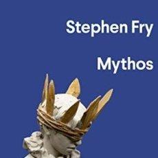 Libros: MYTHOS FRY, STEPHEN N: EDITORIAL ANAGRAMA S.A., 2019. LOS MITOS GRIEGOS GASTOS DE ENVIO GRATIS. Lote 176874150