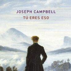 Libros: TÚ ERES ESO JOSEPH CAMPBELL ATALANTA 2019 GASTOS DE ENVIO GRATIS. Lote 177545824