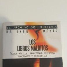 Libros: LOS LIBROS MALDITOS - EL ARCHIVO DEL MISTERIO DE IKER JIMENEZ. Lote 178789888