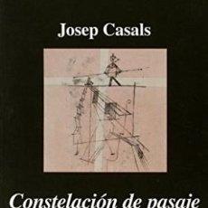 Libros: CONSTELACIÓN DE PASAJE IMAGEN EXPERIENCIA LOCURA CASALS, JOSEP ANAGRAMA GASTOS DE ENVIO GRATIS. Lote 179375882