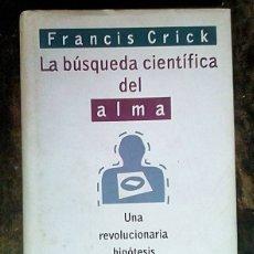 Libros: BÚSQUEDA CIENTÍFICA DEL ALMA, FRANCIS CRICK. CIRCULO DE LECTORES.. Lote 180129740