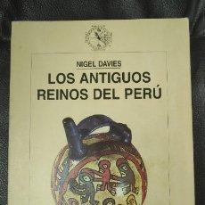 Libros: LOS ANTIGUOS REINOS DEL PERU ( NIGEL DAVIES ) CRITICA. Lote 180838907