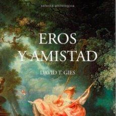 Libros: EROS Y AMISTAD (DAVID T. GIES) CALAMBUR 2016. Lote 181328670