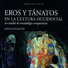 Libros: EROS Y TÁNATOS EN LA CULTURA OCCIDENTAL (DAVID PUJANTE) CALAMBUR 2017. Lote 181330905