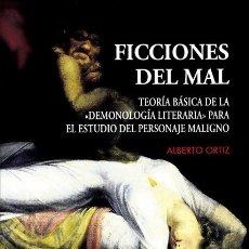 Libros: FICCIONES DEL MAL. TEORÍA BÁSICA DE LA DEMONOLOGÍA LITERARIA (ALBERTO ORTÍZ) CALAMBUR 2018. Lote 181335655