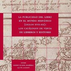Libros: LA PUBLICIDAD DEL LIBRO EN EL MUNDO HISPÁNICO S. XVIII-XX (LL. AGUSTÍ / P. RUEDA) CALAMBUR 2016. Lote 181405441