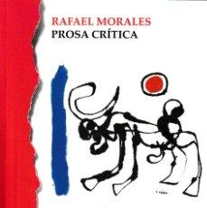 Libros: RAFAEL MORALES: PROSA CRÍTICA (ED.DE JAVIER DOMINGO MARTÍN) F.U.E. 2019. Lote 181520937