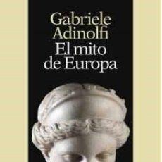 Libros: EL MITO DE EUROPA, DE GABRIELE ADINOLFI DE GABRIELE ADINOLFI 1ª EDICIÓN DE ED. FIDES, TARRAGONA, 201. Lote 181542035