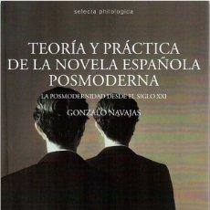 Libros: TEORÍA Y PRÁCTICA DE LA NOVELA ESPAÑOLA POSMODERNA (GONZALO NAVAJAS) CALAMBUR 2016. Lote 181944598