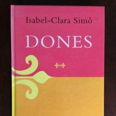 Libros: DONES DE ISABEL CLARA SIMO. CADA DONA ÉS UN INDIVIDU, NO ÉS L'ESPÈCIE. 1997. Lote 182627917