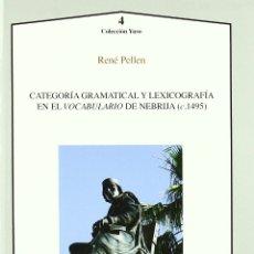 Libros: CATEGORÍA GRAMATICAL Y LEXICOGRAFÍA EN EL VOCABULARIO DE NEBRIJA C. 1495 (R. PELLEN ) AXAC 2011. Lote 182840657