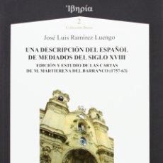 Libros: UNA DESCRIPCIÓN DEL ESPAÑOL DE DE MEDIADOS DEL SIGLO XVIII (J.L. RAMIREZ LUENGO) AXAC 2013. Lote 182846062