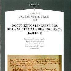 Libros: DOCUMENTOS LINGÜÍSTICOS DE LA GUATEMALA DIECIOCHESCA 1690-1810 (J.L. RAMÍREZ LUENGO) AXAC 2017. Lote 182850226