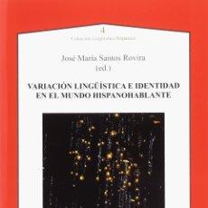 Libros: VARIACIÓN LINGÜÍSTICA E IDENTIDAD EN EL MUNDO HISPANOHABLANTE (SANTOS ROVIRA) AXAC 2017. Lote 182885087