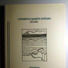 Libros: GALICIA: CADERNOS RAMON PIÑEIRO (XXXII)/ EPISTOLARIO RAMON PIÑEIRO - XOSE NEIRA VILAS. Lote 184282990