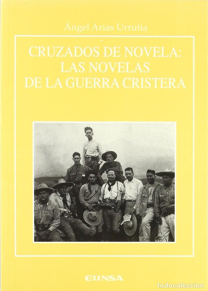 CRUZADOS DE NOVELA: LAS NOVELAS DE LA GUERRA CRISTERA (ARIAS URRUTIA) EUNSA 2002 (Libros Nuevos - Literatura - Ensayo)