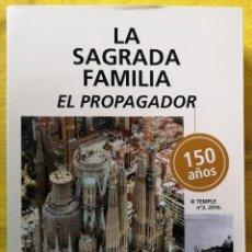 Libros: LA SAGRADA FAMILIA - EL PROPAGADOR 150 AÑOS - JOAQUÍN MILLÁN Y ANTONIO OLIVA - ISBN 978846177088. Lote 186059243