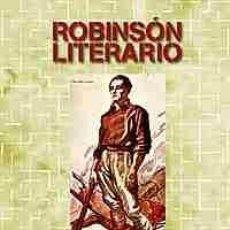 Libros: ROBINSON LITERARIO JOSE LUIS ONTIVEROS ROBINSÓN UTILIZA LA PROSA Y LA POESÍA COMO MEDIOS PARA CONST. Lote 187140813