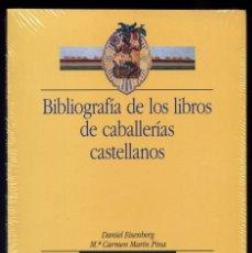Libros: EISENBERG, DANIEL Y MARÍN, Mª DEL C. BIBLIOGRAFÍA DE LOS LIBROS DE CABALLERÍAS CASTELLANOS. 2000.. Lote 187161337