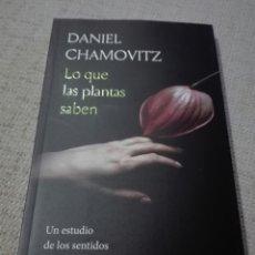 Libros: DANIEL CHAMOVITZ. LO QUE LAS PLANTAS SABEN: UN ESTUDIO DE LOS SENTIDOS EN EL REINO VEGETAL. NUEVO.. Lote 218495985