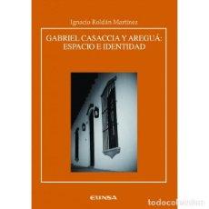 Libros: GABRIEL CASACCIA Y AREGUA . ESPACIO E IDENTIDAD (I. ROLDÁN MARTÍNEZ) EUNSA 2009. Lote 189741830