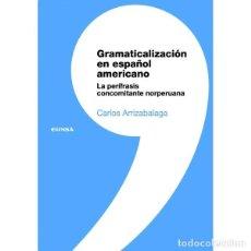 Libros: GRAMATICALIZACIÓN EN ESPAÑOL AMERICANO (CARLOS ARRIZABALAGA) EUNSA 2010. Lote 189757828