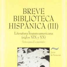 Libros: BREVE BIBLIOTECA HISPÁNICA III (VV.AA.) EUNSA 1998. Lote 191166175