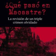 Libros: FIRMADO. QUE PASÓ EN MACASTRE? AMÓS VANACLOIG / FÉLIX MACGRIER RÍOS ABRÉU. CIRCULO ROJO 2020.. Lote 191213398