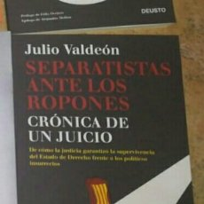 Libros: SEPARATISTAS ANTE LOS ROPONES CRÓNICA DE UN JUICIO JULIO VALDEÓN BLANCO. LIBRO NUEVO. Lote 191543590
