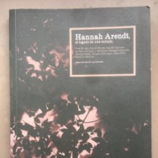 Libros: HANNAH ARENDT, EL LEGADO DE UN MIRADA.. Lote 191683643