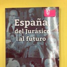 Libros: ESPAÑA, DEL JURASICO AL FUTURO - C. MOYA VILLASENTE - LC EDITORES 1ª EDICION 2018. Lote 191713006