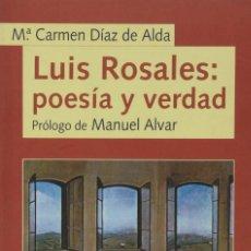 Libros: LUIS ROSALES: POESÍA Y VERDAD (Mª C. DÍAZ DE ALDA) EUNSA 1997. Lote 192784955