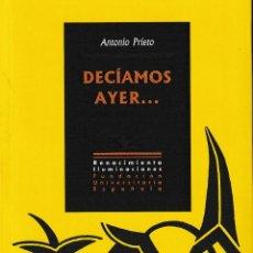 Libros: DECÍAMOS AYER... (ANTONIO PRIETO) F.U.E. / RENACIMIENTO 2019. Lote 193848847