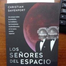 Libros: LOS SEÑORES DEL ESPACIO ELON MUSK, JEFF BEZOS Y LA CRUZADA PARA COLONIZAR UNIVERSO DAVENPORT NUEVO. Lote 192646211