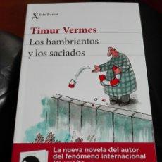 Libros: LOS HAMBRIENTOS Y LOS SACIADOS TIMUR VERMES LIBRO NUEVO. Lote 192648397