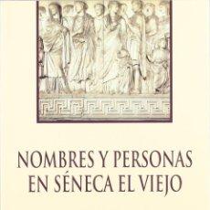 Libros: NOMBRES Y PERSONAS EN SÉNECA EL VIEJO (ARTURO ECHAVARREN) EUNSA 2007. Lote 194317536