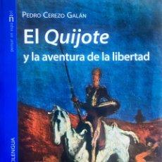 Libros: EL QUIJOTE Y LA AVENTURA DE LA LIBERTAD. Lote 195027450