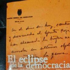 Libros: EL ECLIPSE DE LA DEMOCRACIA ( LA GUERRA CIVIL ESPAÑOLA Y SUS ORIGENES , 1931-1939 ) . Lote 196880623