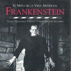 Libros: EL MITO DE LA VIDA ARTIFICIAL. FRANKENSTEIN. 383 PAGINAS. ILUSTRADO CON FOTOGRAFIAS EN BLANCO/NEGRO. Lote 214463798