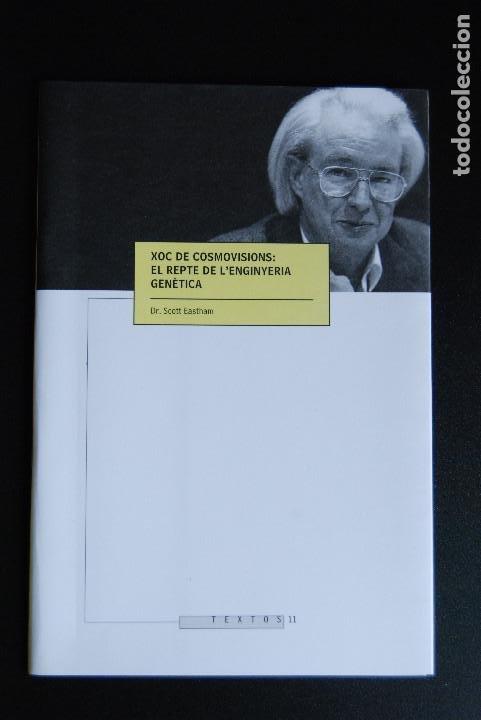 5. DR. SCOTT EASTHAM - XOC DE COSMOVISIONS: EL RECPTE DE L'ENGINYERIA GENÈTICA - ISCR, VIC, 2000 (Libros Nuevos - Literatura - Ensayo)