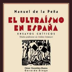 Libros: EL ULTRAÍSMO EN ESPAÑA. MANUEL DE LA PEÑA. Lote 214918466
