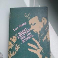 Libros: SAINT EXUPERY VISTO POR SI MISMO - LUC STANG. Lote 199938260