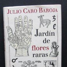 Libros: JARDIN DE FLORES RARAS – JULIO CARO BAROJA – CÍRCULO DE LECTORES 1993 – CON EX LIBRIS. Lote 200577027