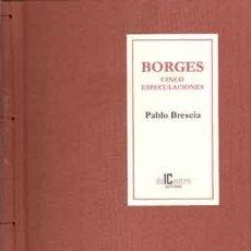 Libros: BRESCIA, PABLO - BORGES CINCO ESPECULACIONES - PRIMERA EDICIÓN FIRMADA Y NUMERADA. Lote 201342051